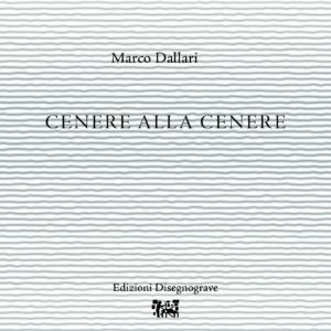 Cenere alla cenere – M. Dallari