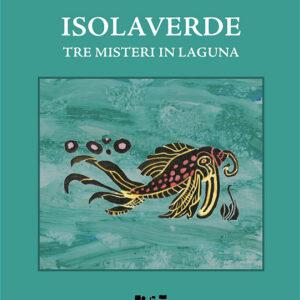 Isolaverde. Tre misteri in laguna – G. Canestrini