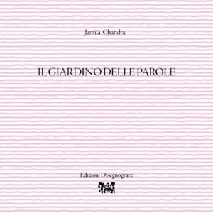 Il giardino delle parole – J. Chandra