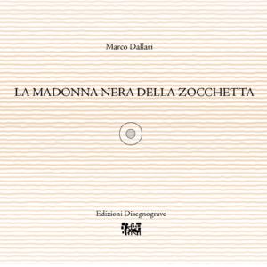 La madonna nera della zocchetta – M. Dallari