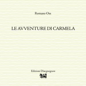 Le avventure di Carmela – R. Oss