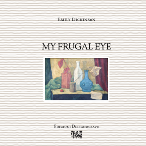 My frugal eye – E. Dickinson