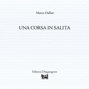 Una corsa in salita – M. Dallari